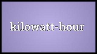 Kilowatt-hour Meaning