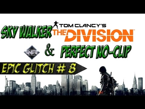 The Division Epic Glitches │Walking On Air & Perfect No-Clip │Tutorial!