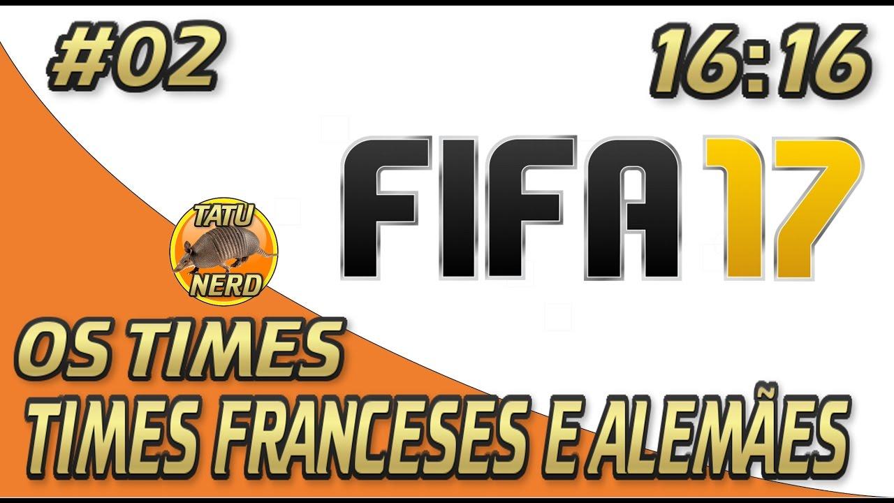1f5687e495d30 FIFA 17 - Os Times - 02 - Campeonato Francês (Ligue 1 e 2) e Alemão  (Bundesliga e Bundesliga 2)