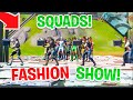 *SQUAD* FORTNITE FASHION SHOW!   BEST SQUAD and Drip WINS! [8/8]