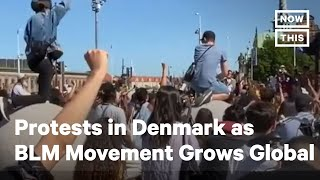 BLM Protests in Denmark as Black Lives Matter Goes Global | NowThis