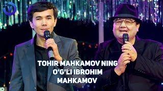 Tohir Mahkamov ning o'g'li Ibrohim Mahkamov qo'shiq aytdi !