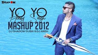 Yo Yo Honey Singh Mashup 2012 | DJ Shadow Dubai & DJ Ansh | YYHS BDay Special