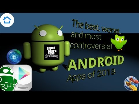 The best, worst, and most controversial Android apps for 2013