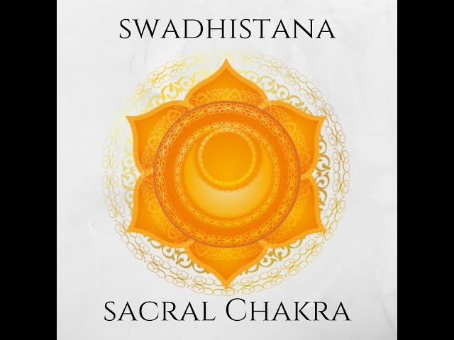 Chakra Meditation Series-2nd Chakra