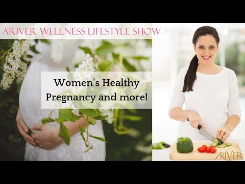 ARIVER Wellness Lifestyle Show: Women's Healthy Pregnancy and more!