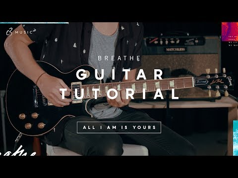 BREATHE Guitar Tutorial - All I Am Is Yours