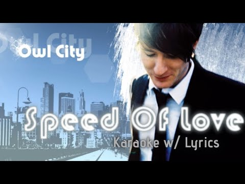Owl City - Speed Of Love (Karaoke w/ Lyrics)