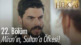 Miran'ın Sultan'a öfkesi! - Hercai 22. Bölüm