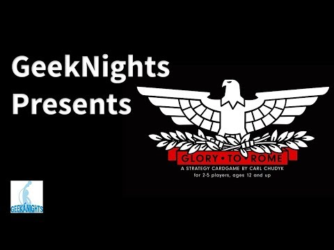 Glory to Rome - GeekNights Presents