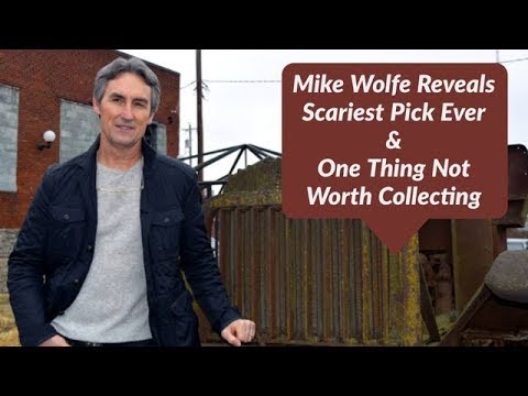 American Picker Mike Wolfe on Scariest Pick Ever & One Thing Not Worth Collecting