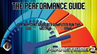 Why the #@!% does my Planetside 2 performance suck so bad, and how to fix it.