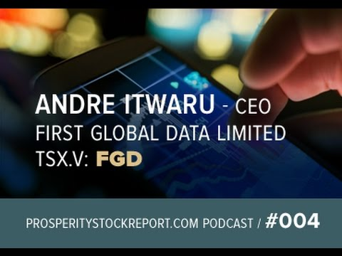 004: Andre Itwaru - CEO First Global Data Limited