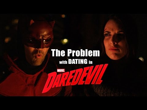 The Problem with DATING in DAREDEVIL