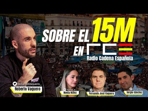 🎙️DEBATE en RCE sobre el 15M - Roberto Vaquero, Sergio Ferná