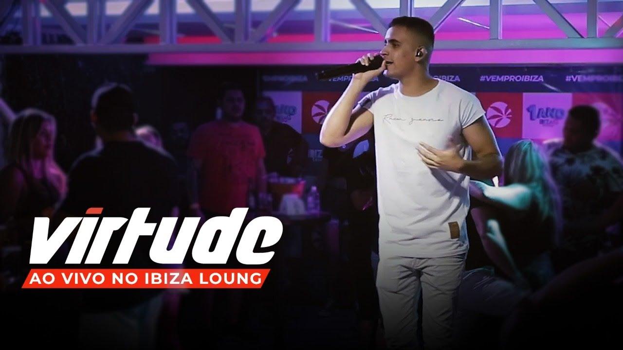 Download Virtude |Ao Vivo no Ibiza Lounge -Deixa Alagar/Para Com Esse Papo/Ensaboado/Deixa acontecer (Couver)