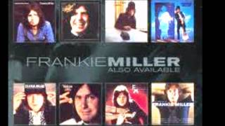 FRANKIE MILLER Be Good To Yourself