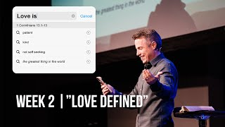 """Love Defined"" // Love Is - Week Two 