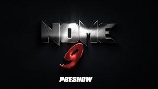 #NOME9 - PRESHOW