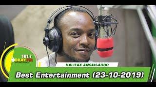 Best Entertainment with Halifax Ansah-Addo on Okay 101.7 FM (23/10/2019)