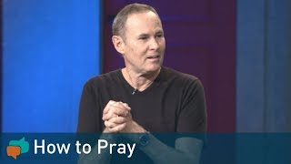 How to PRAY | Bayless Conley