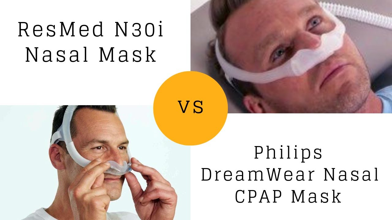ResMed N30i Nasal Mask vs Philips DreamWear Nasal CPAP Mask Comparison