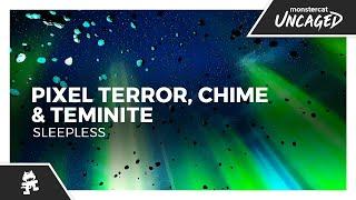 Pixel Terror, Chime & Teminite - Sleepless [Monstercat Release]