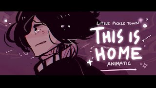 THIS IS HOME || Little Pickle Town Animatic