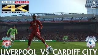 PES 2019 (PC) Liverpool vs Cardiff City | PREMIER LEAGUE PREDICTION | 27/10/2018 |4K 60FPS