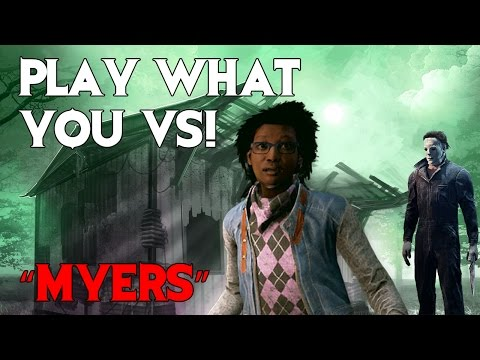 Dead by Daylight - PLAY WHAT YOU VS!
