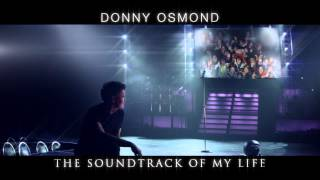 Donny Osmond – The Soundtrack Of My Life is Out Now!