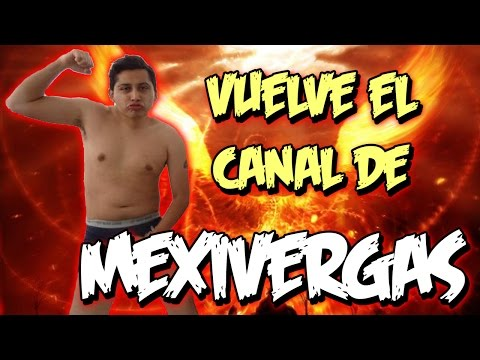 VUELVE EL CANAL DE MEXIVERGAS