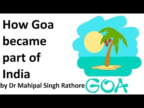 How Goa became part of India? गोवा भारत का हिस्सा कैसे बना?