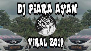 DJ PIARA ayam yang lagi viral 2019