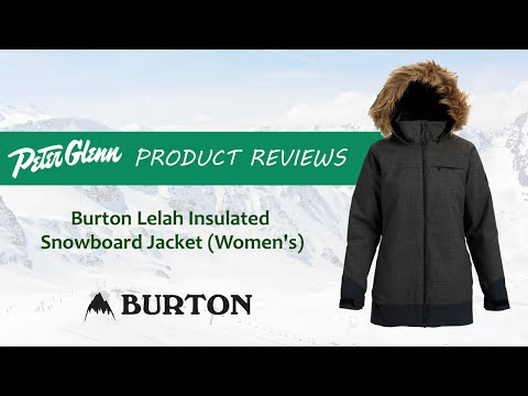 2018 Burton Lelah Insulated Snowboard Jacket Review By Peter Glenn