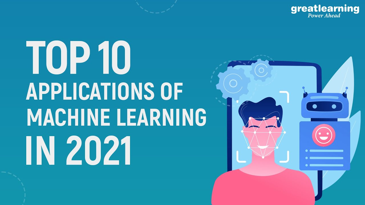 Top 10 Applications of Machine Learning in 2021 | Impact of Machine Learning