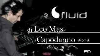 Leo Mas - Capodanno 2002 Colazione da Tiffany @ Fluid club