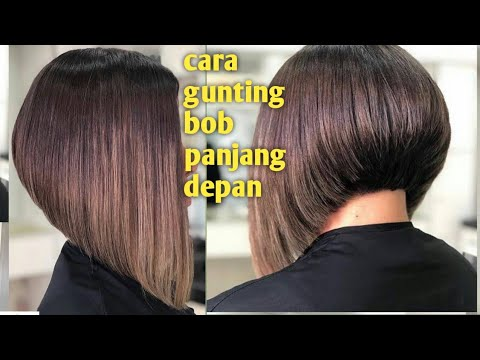 Gunting Rambut Bob Panjang Depan How To Cut Bob Layer Youtube