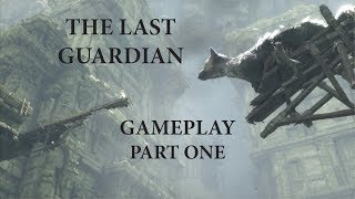 The Last Guardian Gameplay Part One
