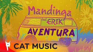 Mandinga feat. Erik - Aventura (Video Oficial)