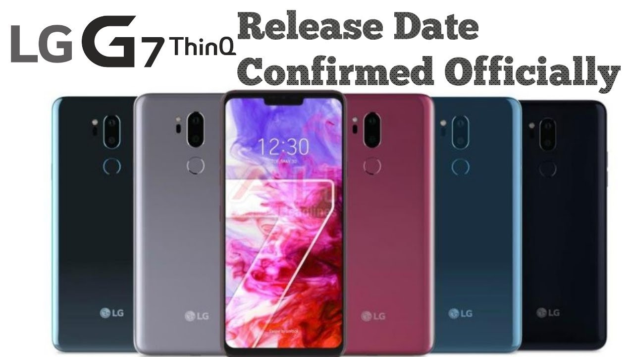LG G7 Release Date | LG G7 ThinQ : Release Date Officially Confirmed