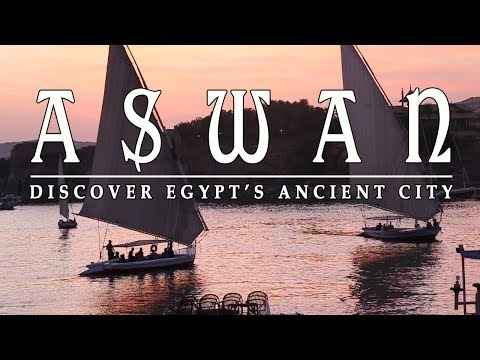 Aswan: Discover Egypt's ancient city