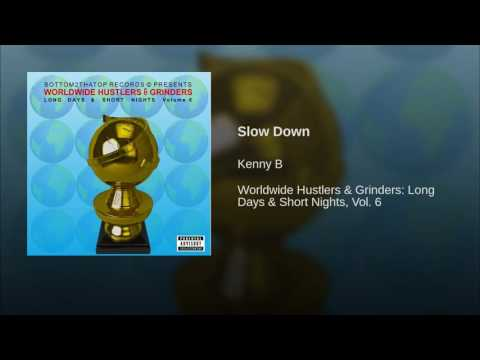 Slow Down · Kenny B