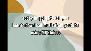 Download HOW TO DOWNLOAD MUSIC USING MP3JUICES