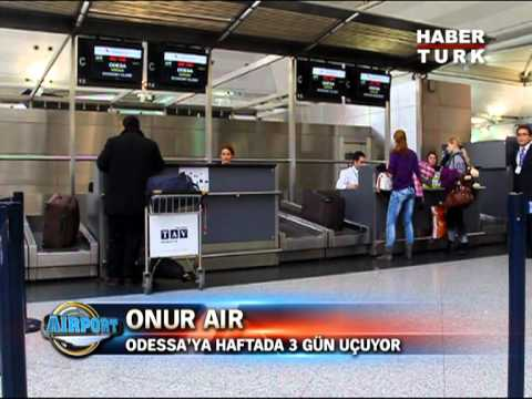 Habertürk / Airport: Onur Air Odessa Uçuşu 26.11.11