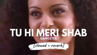 Tu Hi Meri Shab [slowed + reverb] • 𝐵𝑜𝓁𝓁𝓎𝓌𝑜𝑜𝒹 𝐵𝓊𝓉 𝒜𝑒𝓈𝓉𝒽𝑒𝓉𝒾𝒸