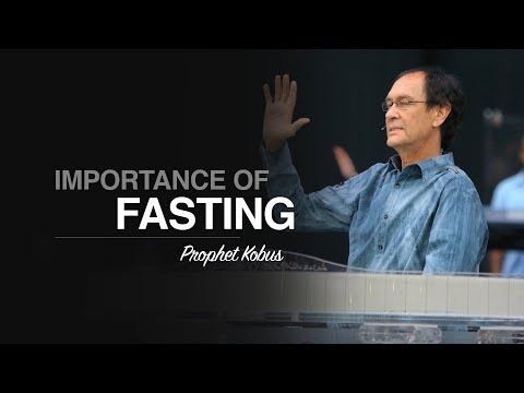 The Importance Of Fasting - Prophet Kobus