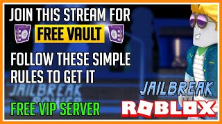 Roblox - Jailbreak | GIVING AWAY VAULT! | FREE VIP SERVER!!!