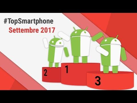 Migliori Smartphone Android (Settembre 2017) #TopSmartphone TuttoAndroid
