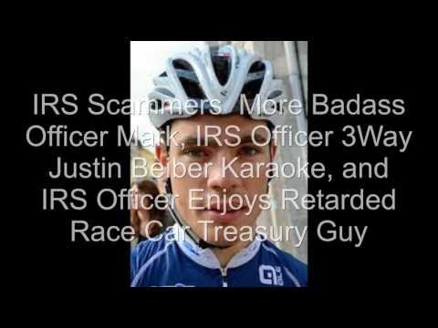 IRS Scammers    More Badass Officer Mark  IRS Officer 3Way Justin Beiber Karaoke   Treasury Officer